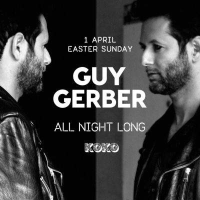 Win tickets Guy Gerber ALL NIGHT LONG @ KOKO Camden this Easter