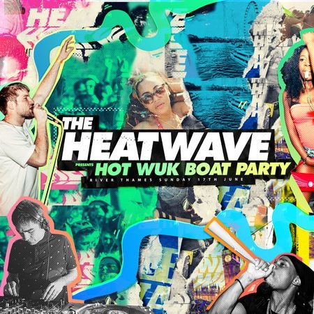 The Heatwave presents Hot Wuk Boat Party on the River Thames...