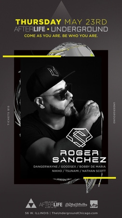 Roger Sanchez- #Afterlife at The Underground Chicago