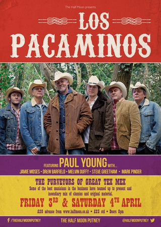 Paul Young's Los Pacaminos Live at The Half Moon Putney London Sat 4 April