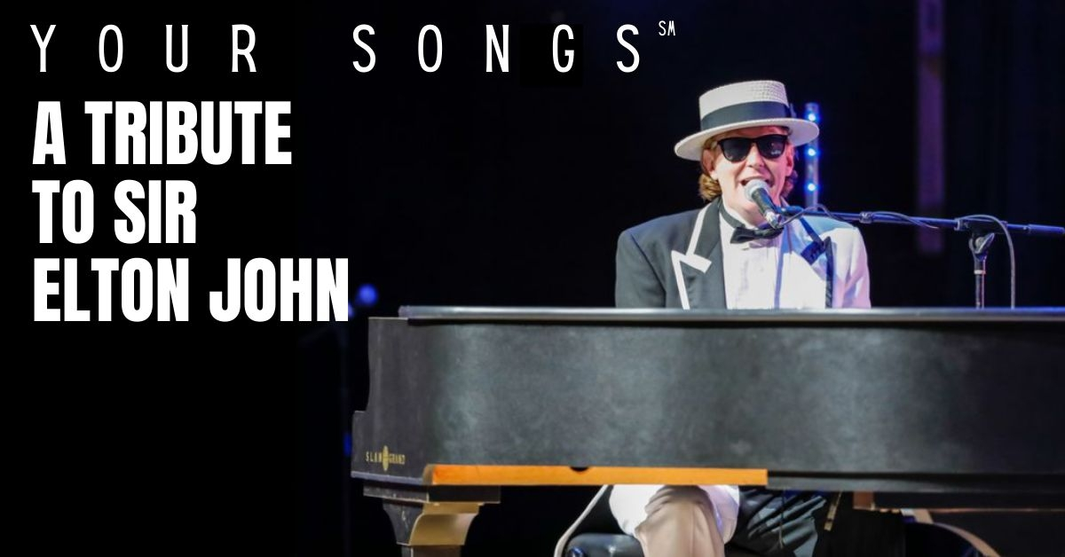 Your Songs - A Tribute to Sir Elton John